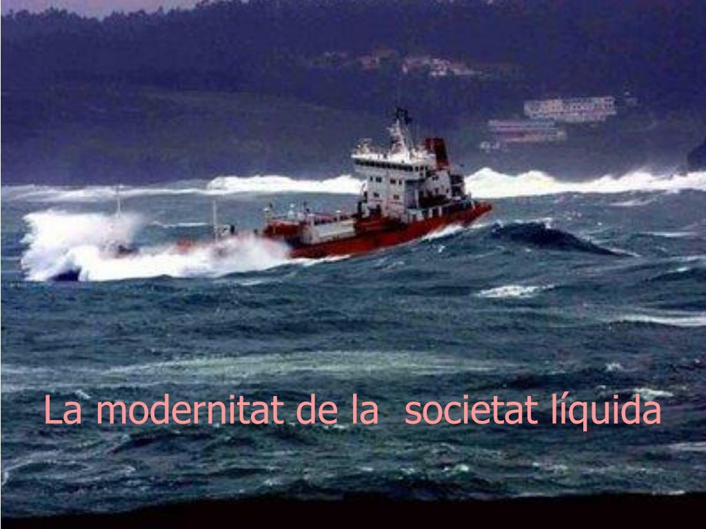 La modernitat de la  societat líquida