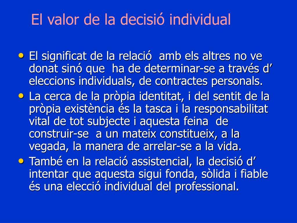El valor de la decisió individual
