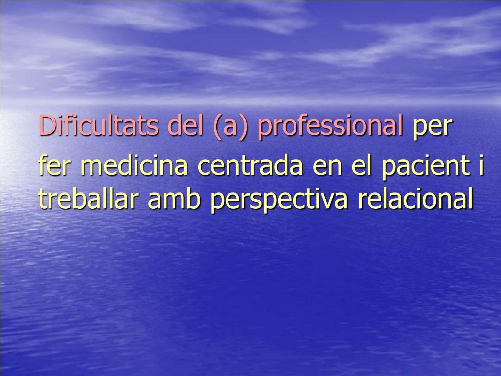 Dificultats del (a) professional