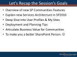let s recap the session s goals