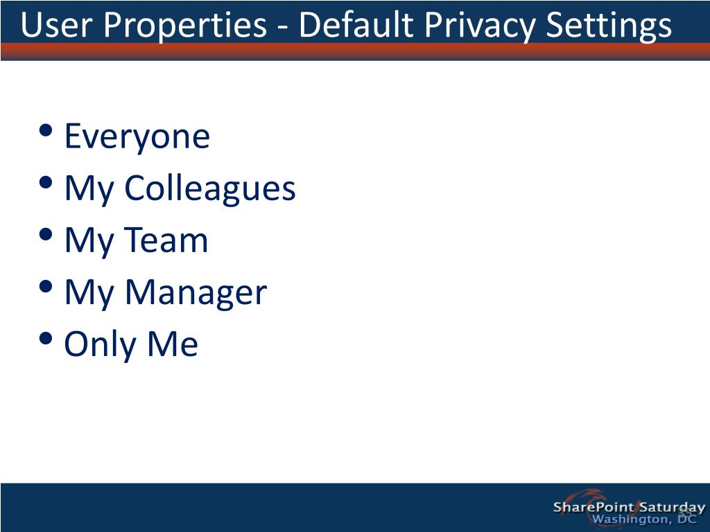 User Properties - Default Privacy Settings