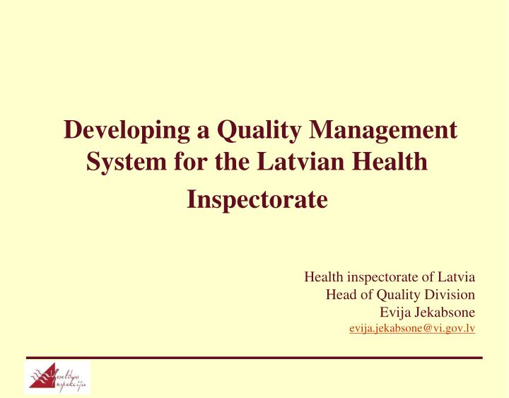 Developing a quality management system for the latvian health inspectorate l.jpg