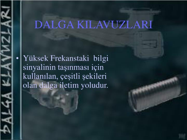 DALGA KILAVUZLARI