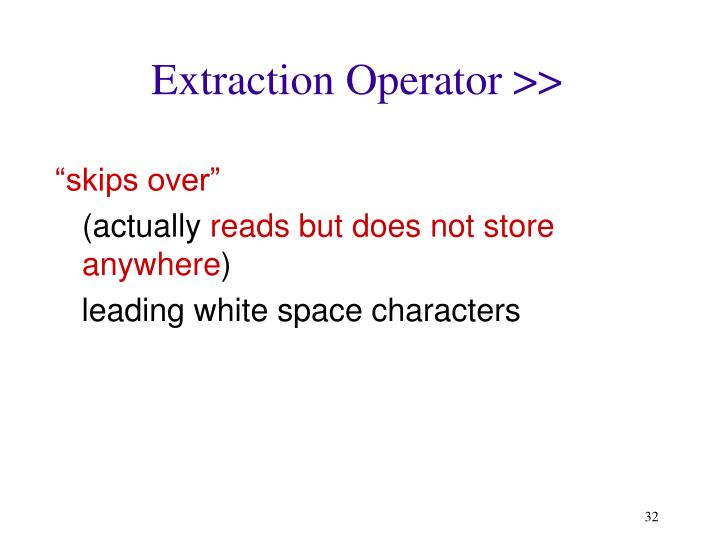 Extraction Operator >>