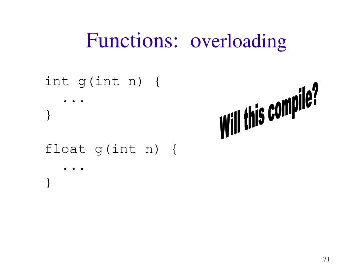 Functions:  o