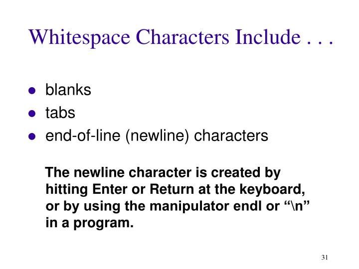 Whitespace Characters Include . . .