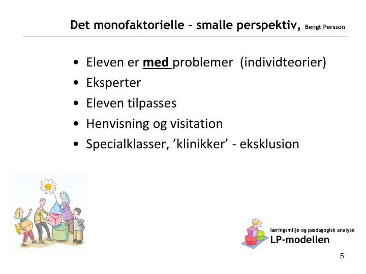 Det monofaktorielle – smalle perspektiv,