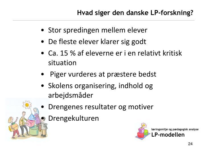 Hvad siger den danske LP-forskning?