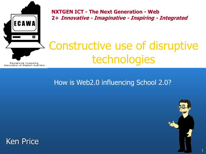 Constructive use of disruptive technologies