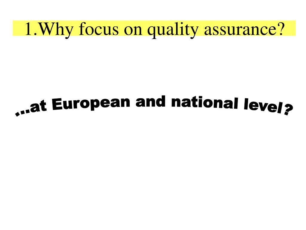 1.Why focus on quality assurance?