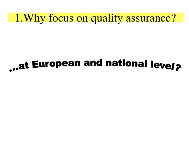 1 why focus on quality assurance