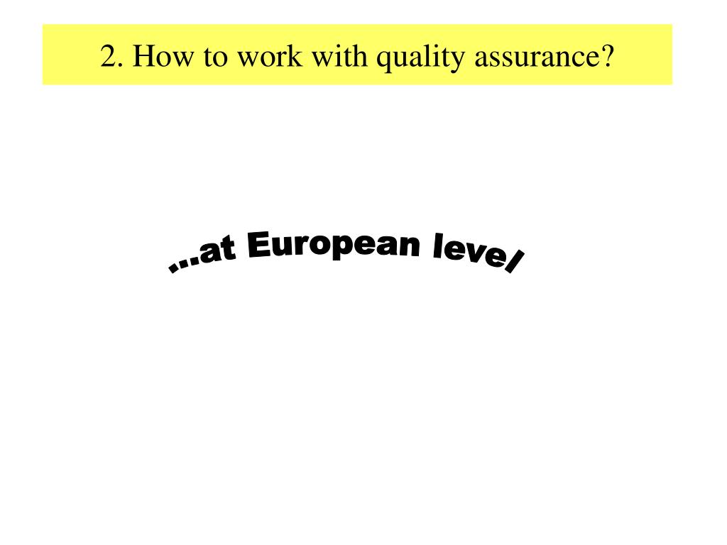 2. How to work with quality assurance?
