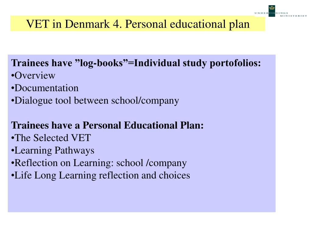 VET in Denmark 4. Personal educational plan