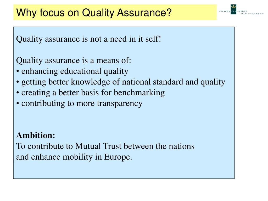 Why focus on Quality Assurance?