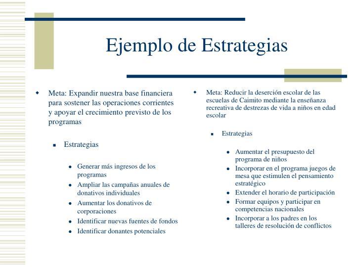 Meta: Expandir nuestra base financiera para sostener las operaciones corrientes y apoyar el crecimiento previsto de los programas