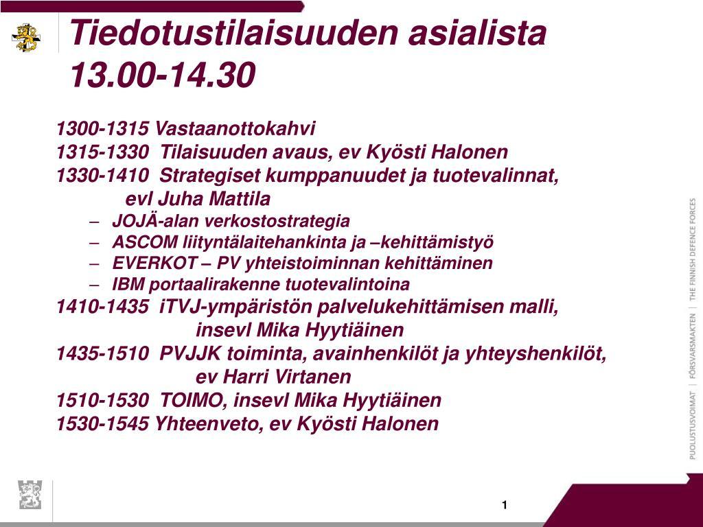 Tiedotustilaisuuden asialista 13.00-14.30
