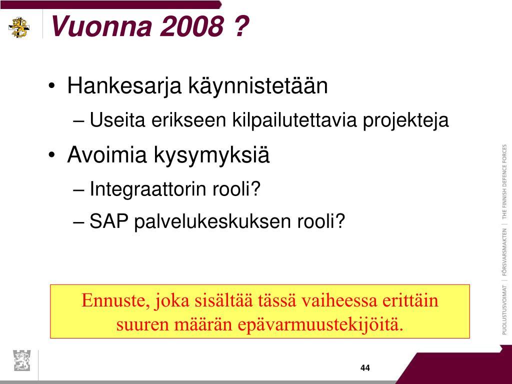 Vuonna 2008 ?