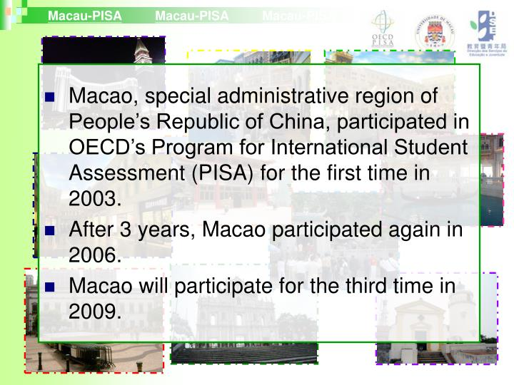 Macao, special administrative region of People's Republic of China, participated in OECD's Progr...