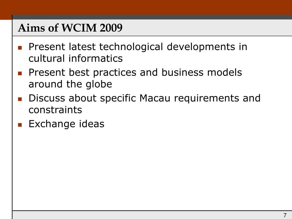 Aims of WCIM 2009