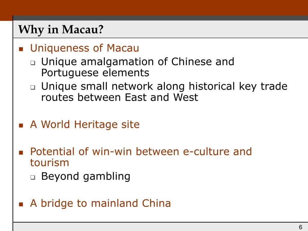 Why in Macau?