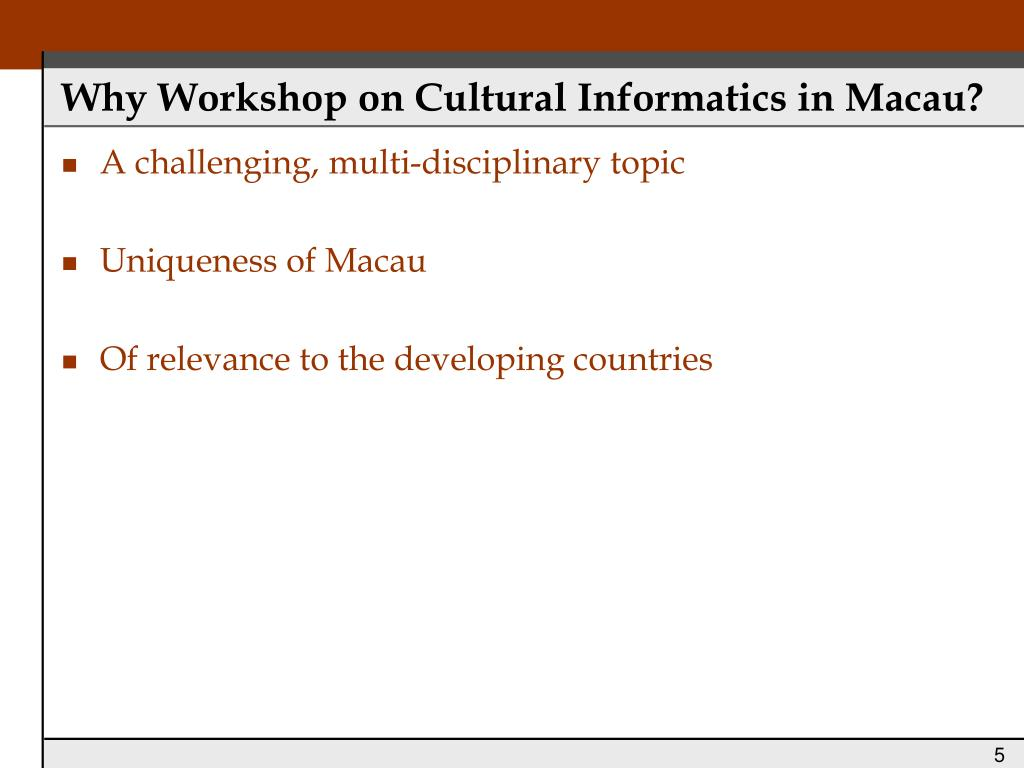 Why Workshop on Cultural Informatics in Macau?