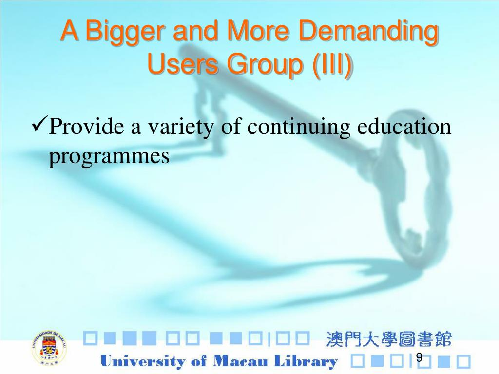 A Bigger and More Demanding Users Group (III)