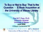to buy or not to buy that is the question e book acquisition at the university of macau library