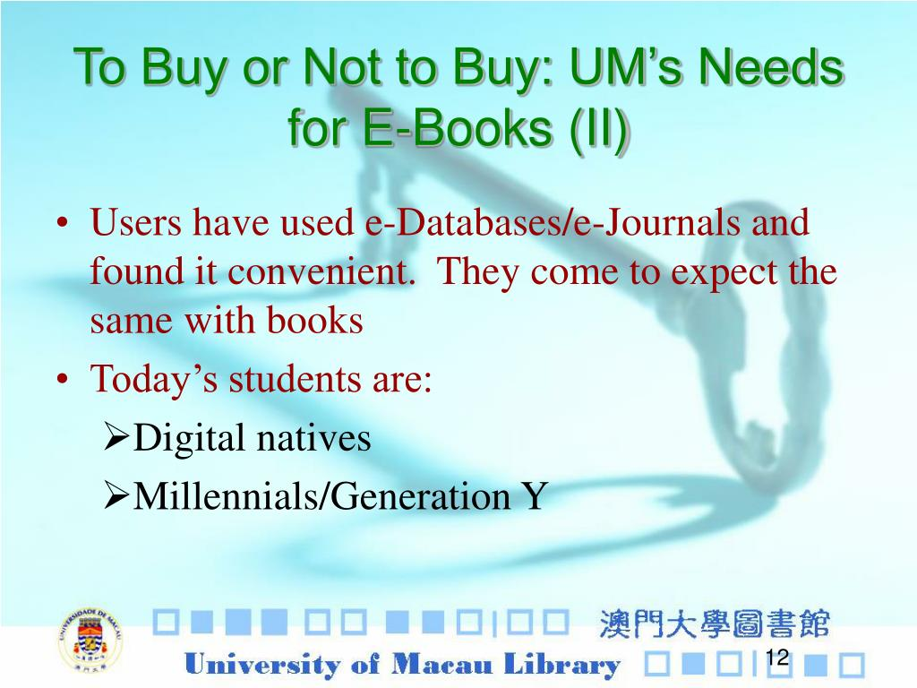 To Buy or Not to Buy: UM's Needs for E-Books (II)