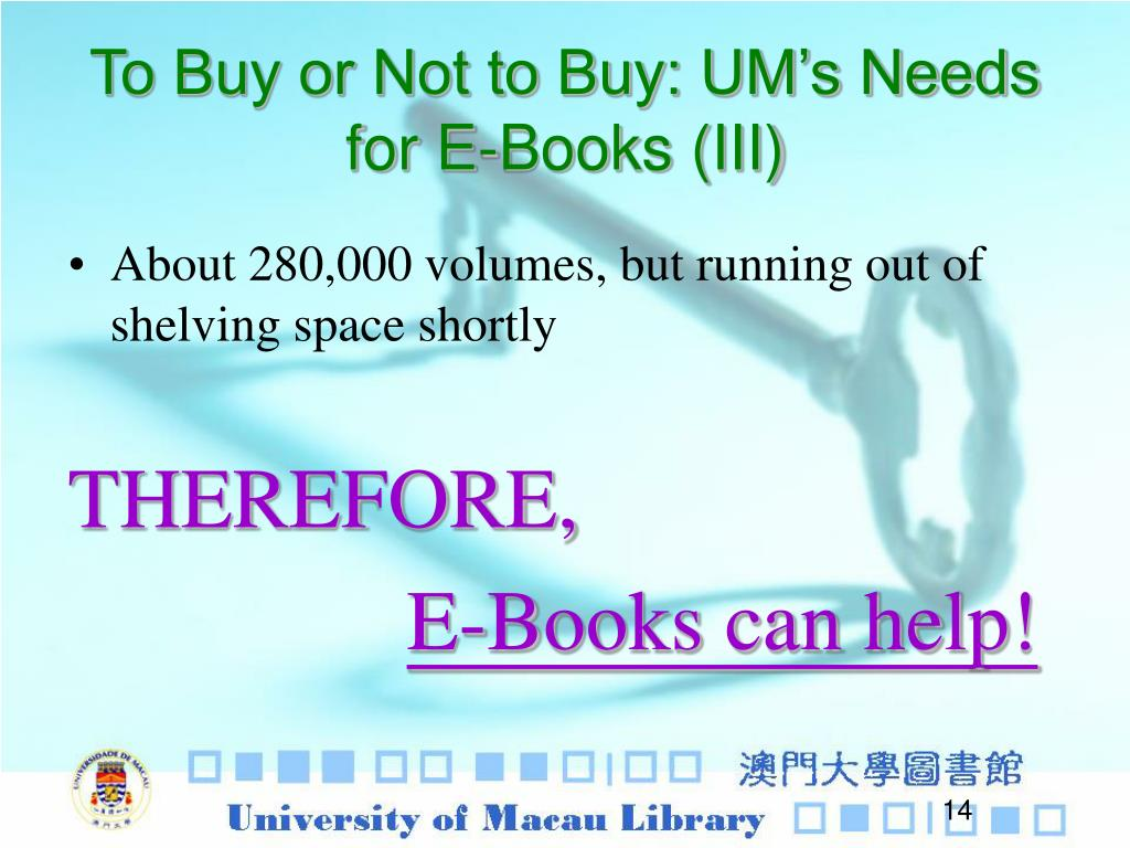 To Buy or Not to Buy: UM's Needs for E-Books (III)