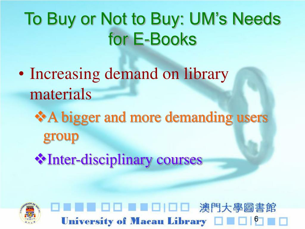 To Buy or Not to Buy: UM's Needs for E-Books