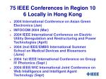 75 ieee conferences in region 10 6 locally in hong kong