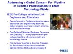 addressing a global concern for pipeline of talented professionals to enter technology fields
