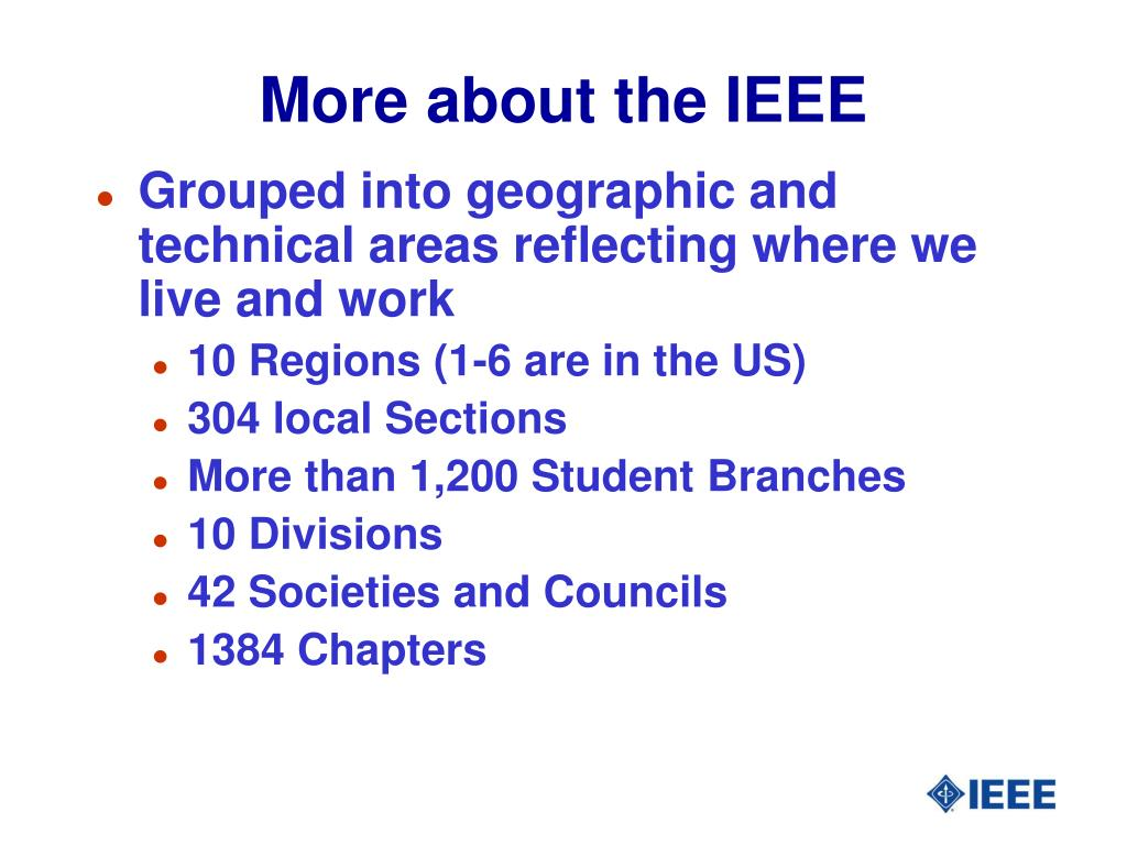 More about the IEEE