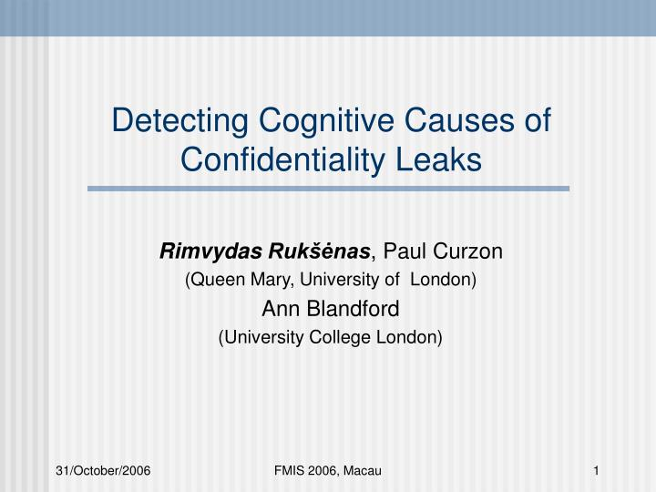 Detecting cognitive causes of confidentiality leaks l.jpg