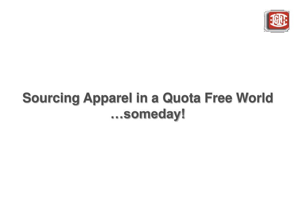 Sourcing Apparel in a Quota Free World