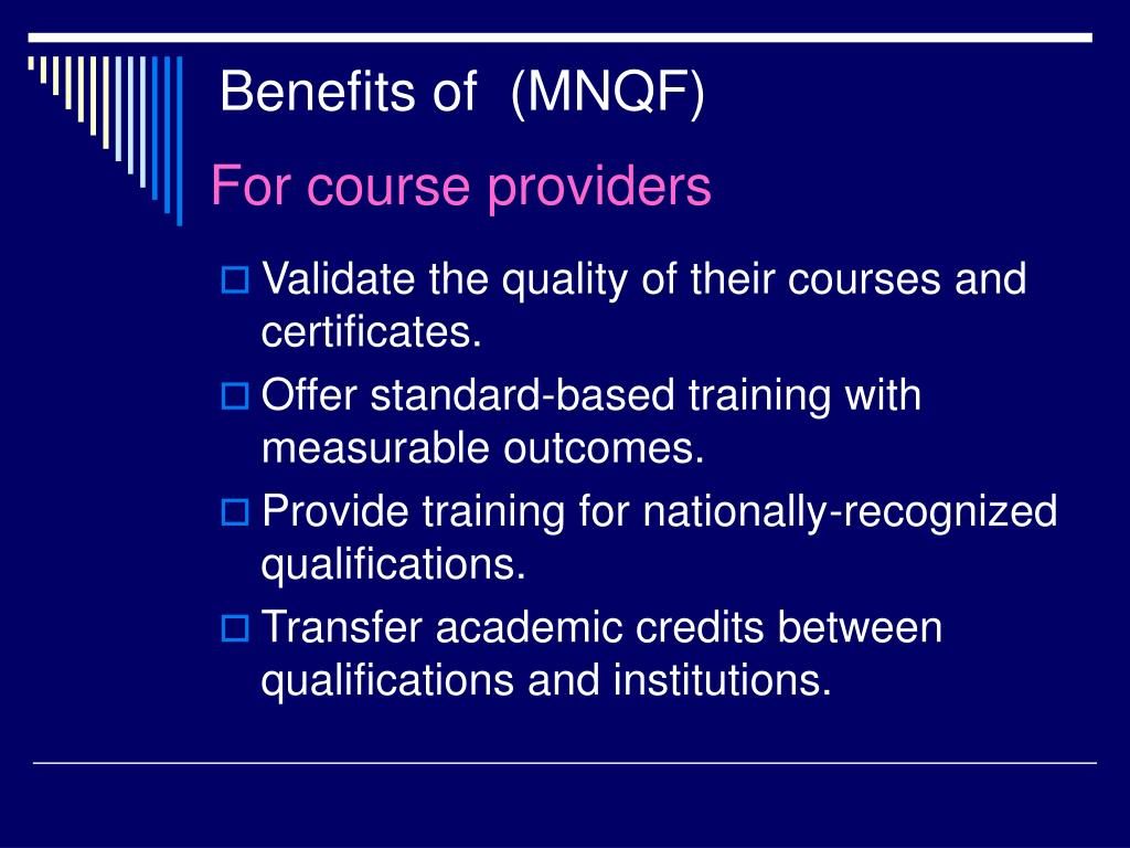 Benefits of  (MNQF)