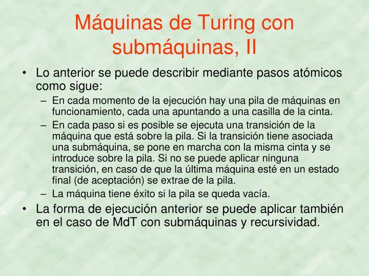 Máquinas de Turing con submáquinas, II