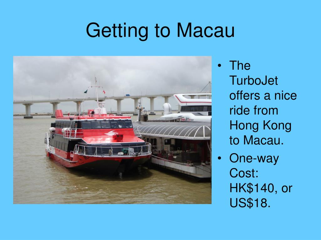 The TurboJet offers a nice ride from Hong Kong to Macau.