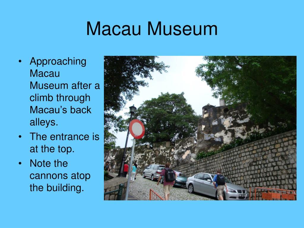 Approaching Macau Museum after a  climb through Macau's back alleys.