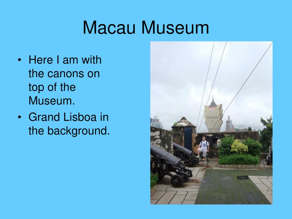 Here I am with the canons on top of the Museum.