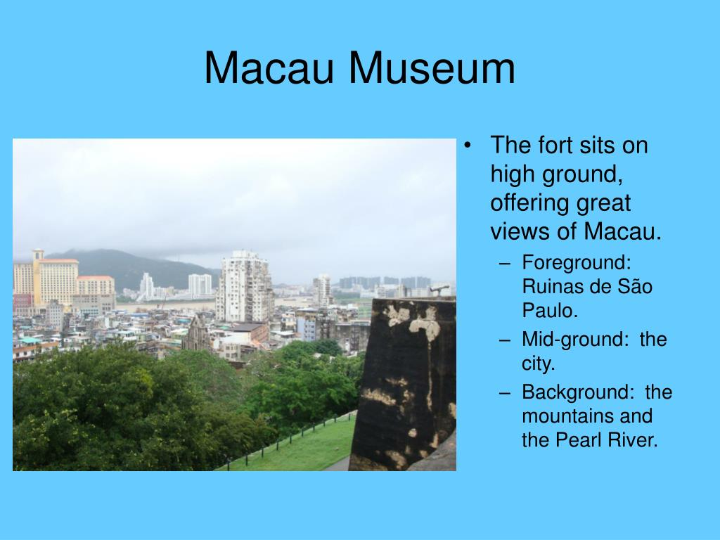 The fort sits on high ground, offering great views of Macau.