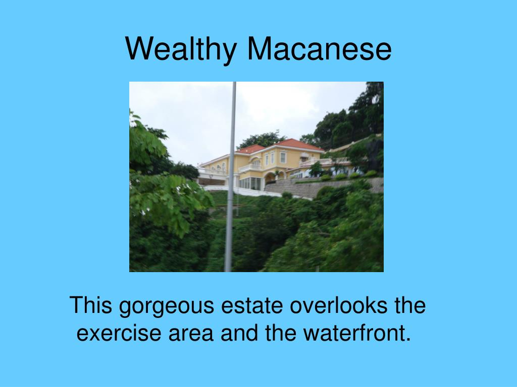 Wealthy Macanese