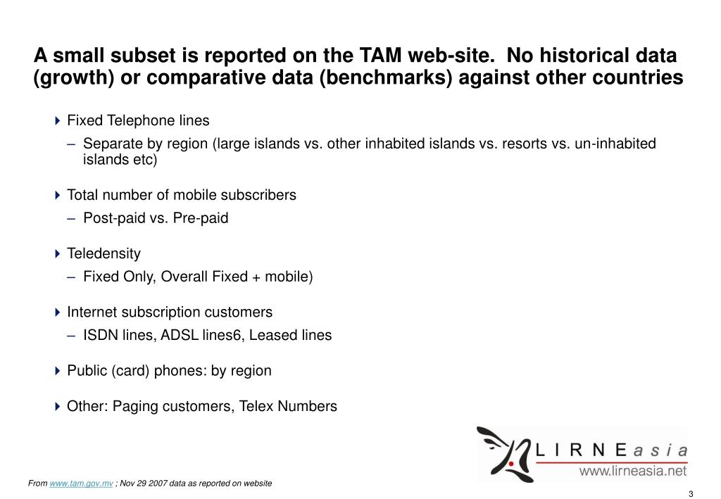 A small subset is reported on the TAM web-site.  No historical data (growth) or comparative data (benchmarks) against other countries