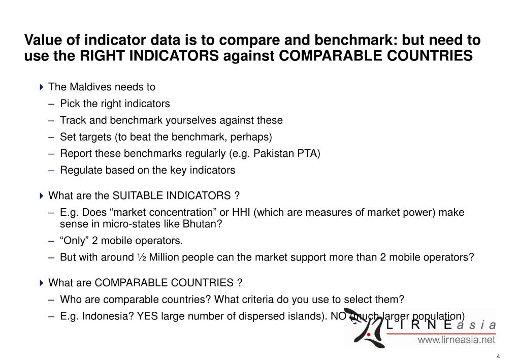 Value of indicator data is to compare and benchmark: but need to use the RIGHT INDICATORS against COMPARABLE COUNTRIES