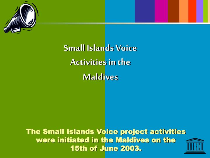 Small islands voice activities in the maldives