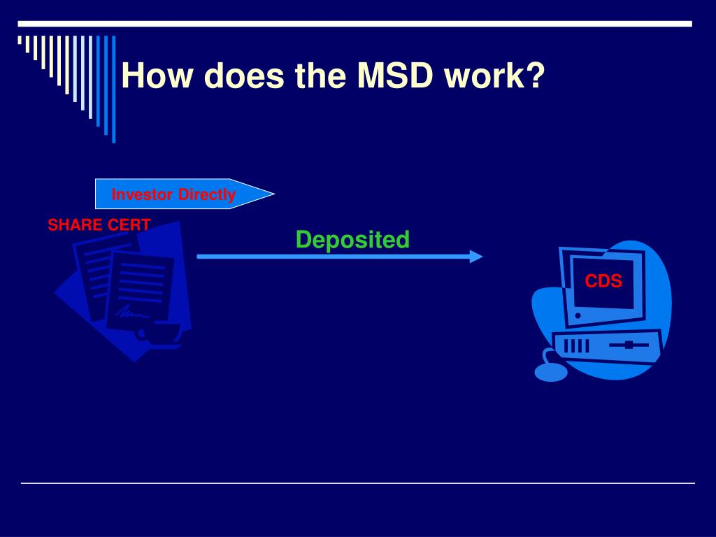 How does the MSD work?