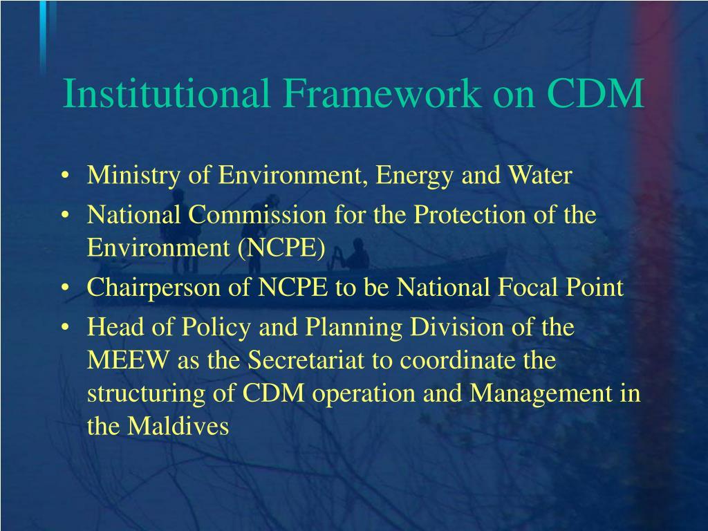 Institutional Framework on CDM