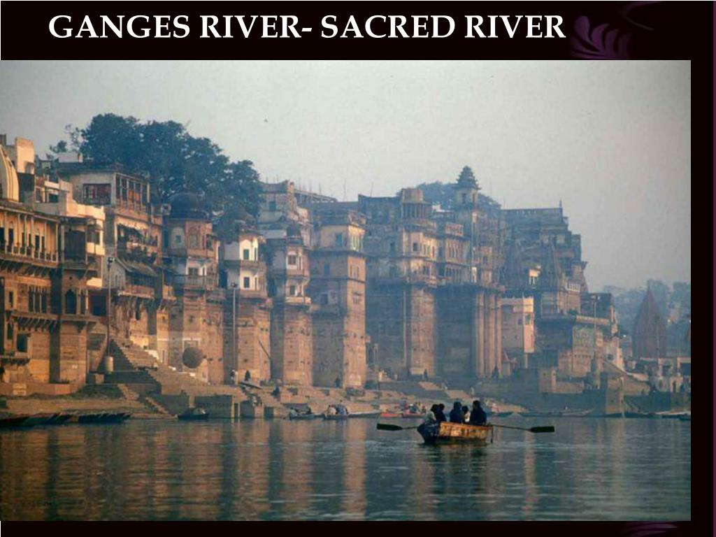 GANGES RIVER- SACRED RIVER