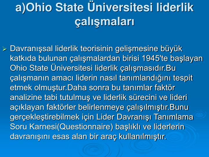 a)Ohio State Üniversitesi liderlik çalışmaları