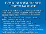 b ama yol teorisi path goal theory of leadership